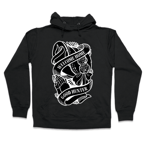 Welcome Home Good Hunter Hooded Sweatshirt
