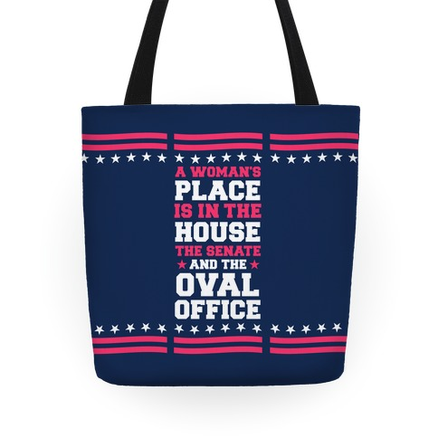 A Woman's Place Is In The House Tote