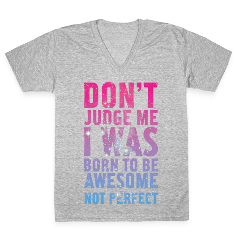 I Was Born To Be Awesome Not Perfect V-Neck Tee Shirt