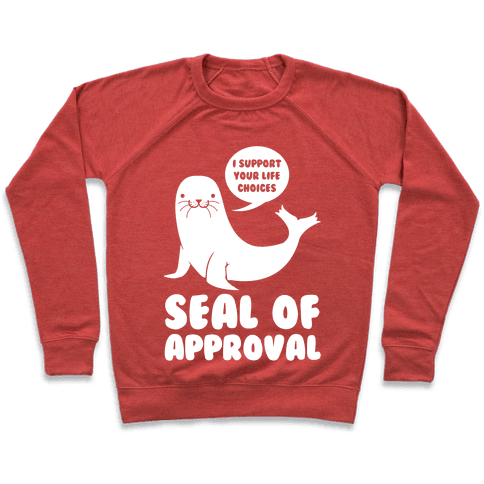 Seal of Approval Supports Your Life Choices Pullover