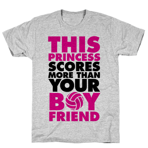 This Princess Scores More Than Your Boyfriend (Volleyball) Mens T-Shirt
