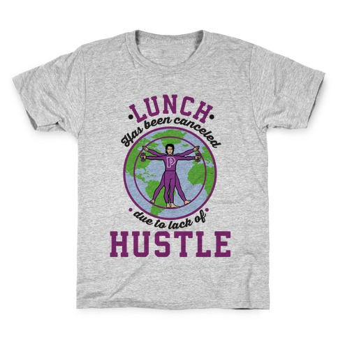 Lunch Has Been Canceled Due to Lack Of Hustle Kids T-Shirt