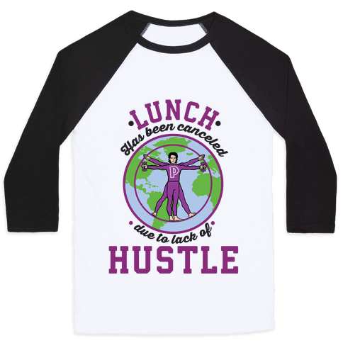 Lunch Has Been Canceled Due to Lack Of Hustle Baseball Tee