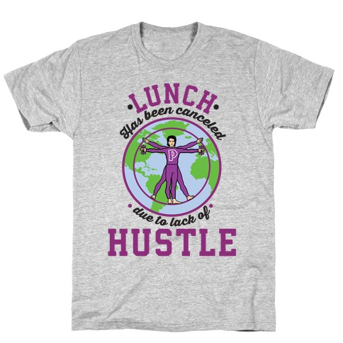 Lunch Has Been Canceled Due to Lack Of Hustle T-Shirt