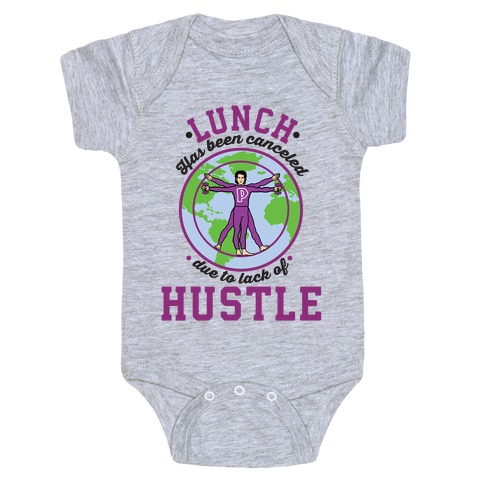 Lunch Has Been Canceled Due to Lack Of Hustle Baby Onesy