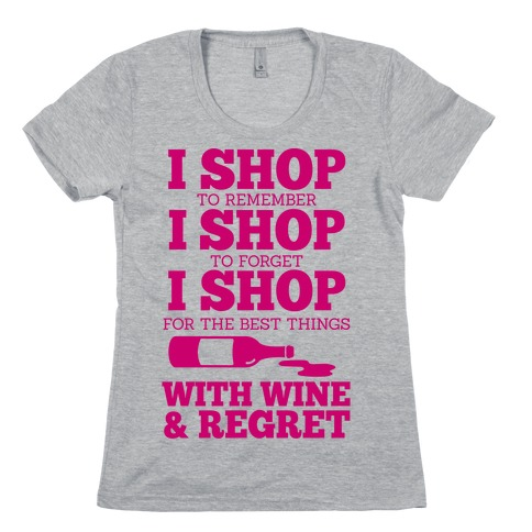 Shop With Wine Womens T-Shirt