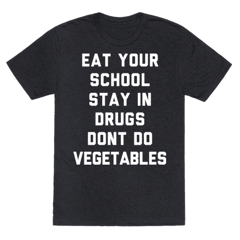 Eat Your School and Stay in Drugs, Bad Advice