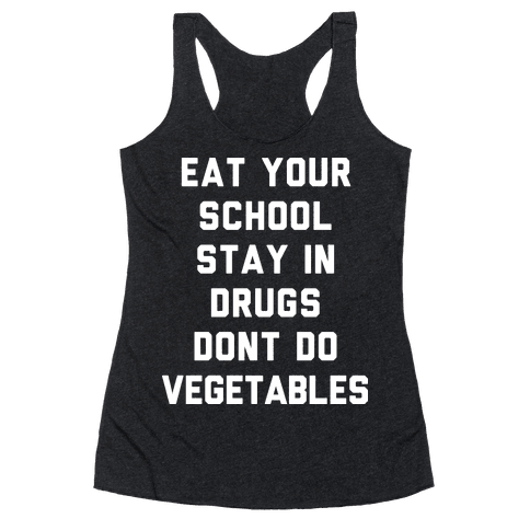 Eat Your School and Stay in Drugs, Bad Advice Racerback Tank Top