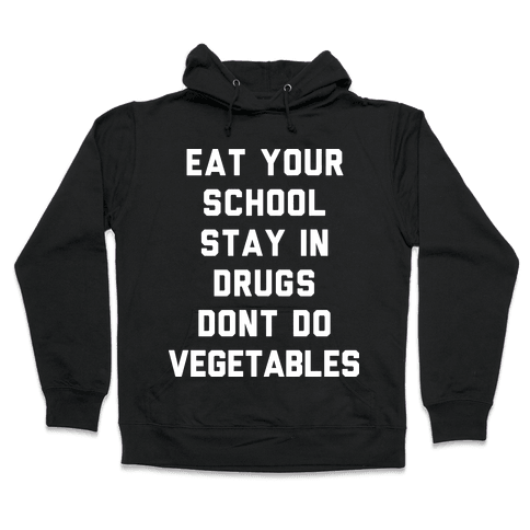 Eat Your School and Stay in Drugs, Bad Advice Hooded Sweatshirt
