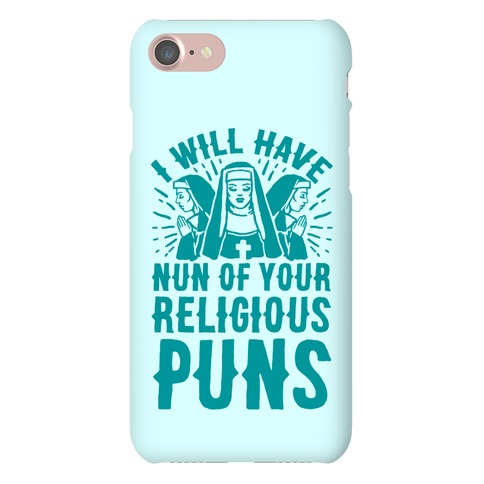 Nun Puns Phone Case