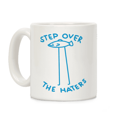 Step Over The Haters Coffee Mug