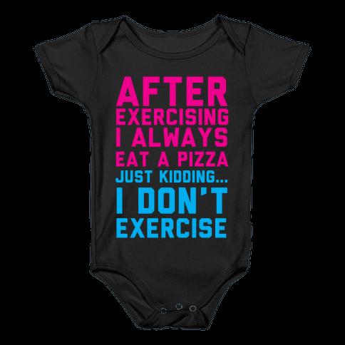 I Always Eat a Pizza Baby Onesy
