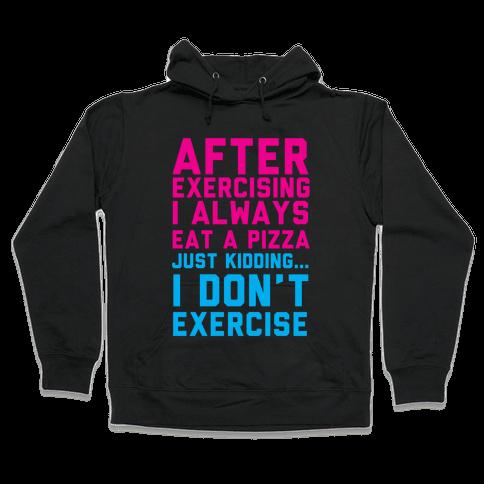 I Always Eat a Pizza Hooded Sweatshirt