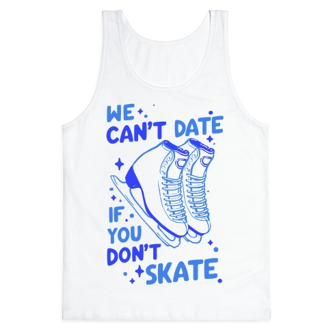 tee We Cant Date If You Dont Skate Funny Dating Skating Women Sweatshirt