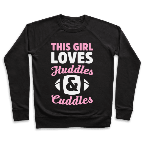This Girl Loves Huddles And Cuddles Pullover