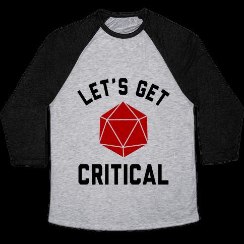Let's Get Critical Baseball Tee