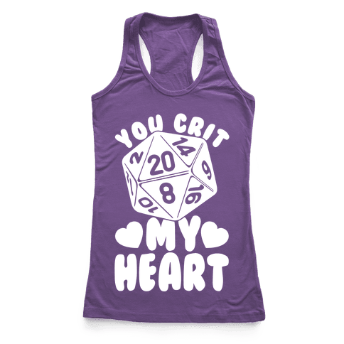 You Crit MY Heart Racerback Tank Top