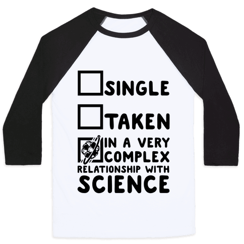 In a Complex Relationship with Science Baseball Tee