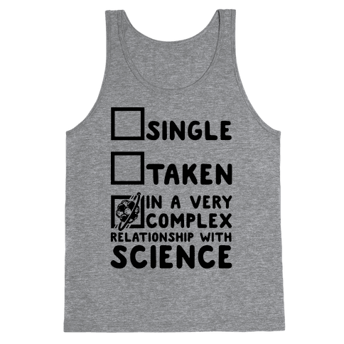 In a Complex Relationship with Science Tank Top