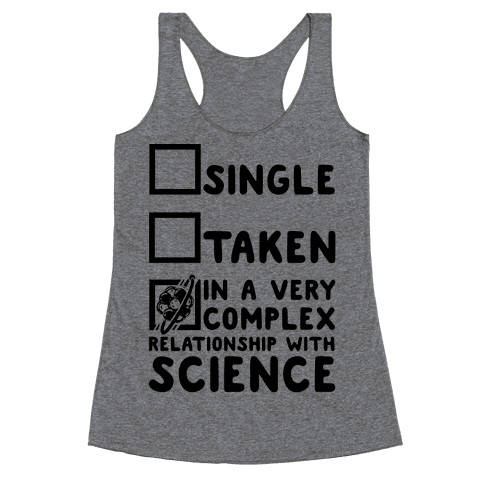 In a Complex Relationship with Science Racerback Tank Top