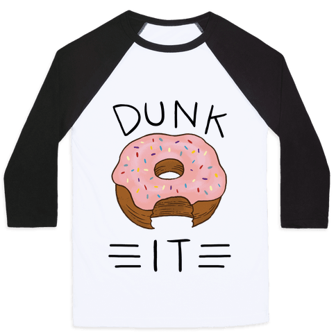 Dunk It (Donut) Baseball Tee