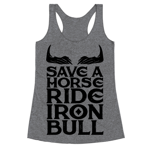 Save a Horse Ride Iron Bull Racerback Tank Top
