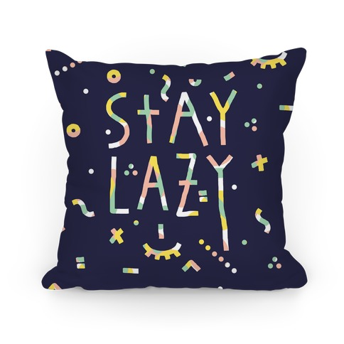 Stay Lazy Pillow