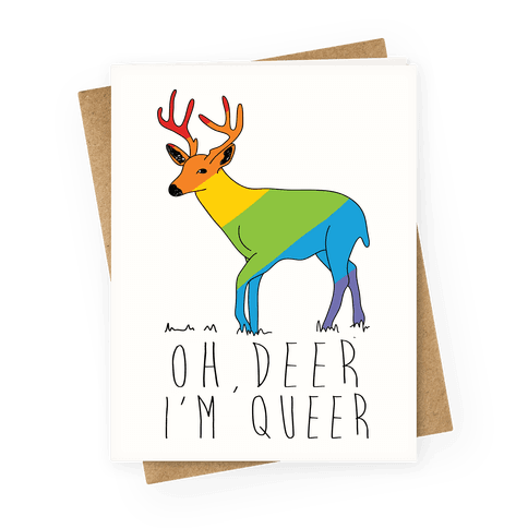 Oh Deer I'm Queer Greeting Card