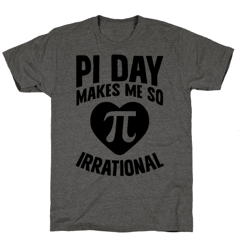 Pi Day Makes Me So Irrational