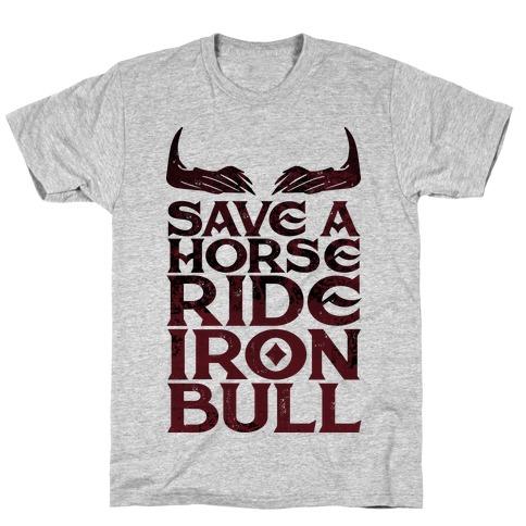 Save a Horse Ride Iron Bull T-Shirt