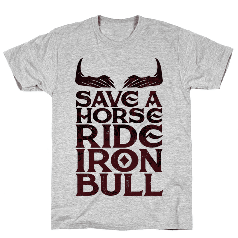 Save a Horse Ride Iron Bull Mens T-Shirt