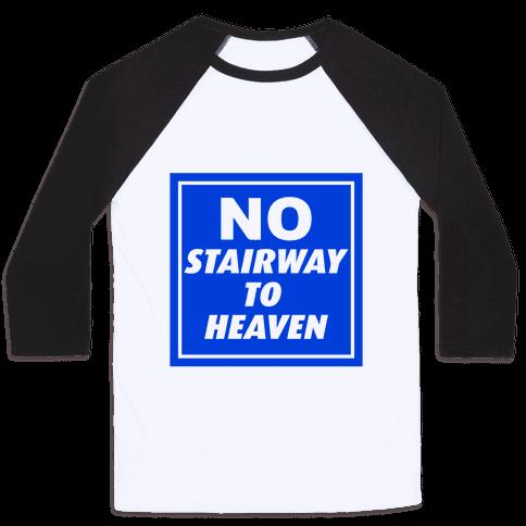 No Stairway To Heaven Baseball Tee