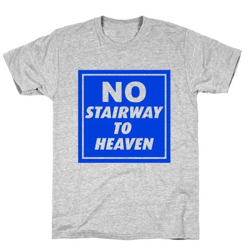 No Stairway To Heaven Mens/Unisex T-Shirt