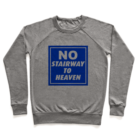 No Stairway To Heaven Pullover