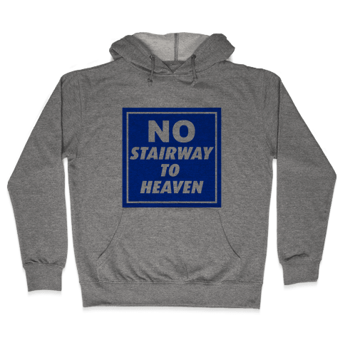 No Stairway To Heaven Hooded Sweatshirt