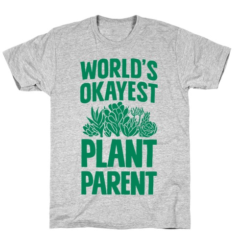Worlds Okayest Plant Parent Mens T-Shirt