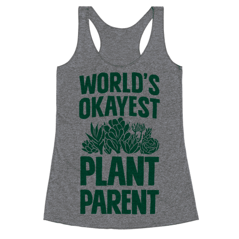 Worlds Okayest Plant Parent Racerback Tank Top