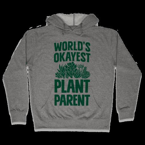 Worlds Okayest Plant Parent Hooded Sweatshirt