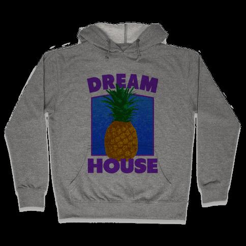 Dream House Hooded Sweatshirt
