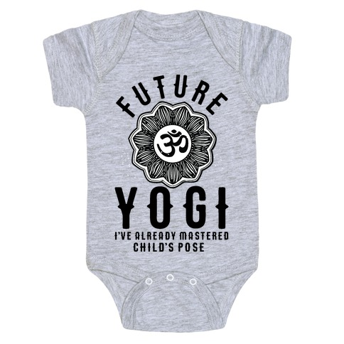 Future Yogi I've Already Mastered Child's Pose Baby Onesy