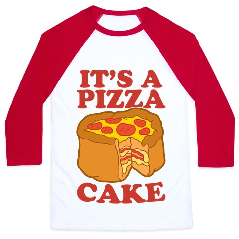 It's A Pizza Cake Baseball Tee