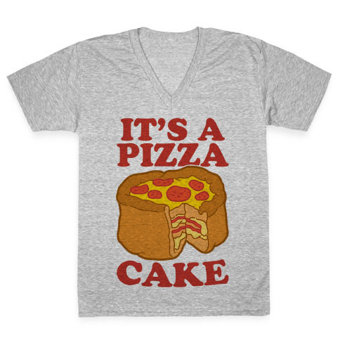 It's A Pizza Cake V-Neck Tee Shirt