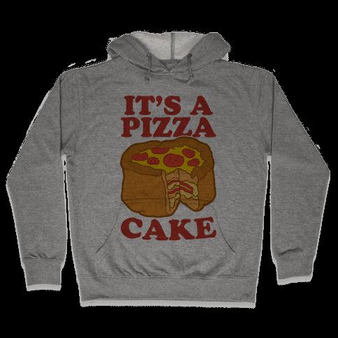 It's A Pizza Cake Hooded Sweatshirt