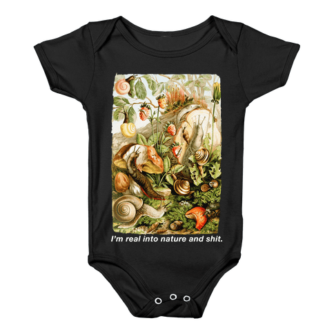 I'm Real Into Nature and Shit Baby Onesy