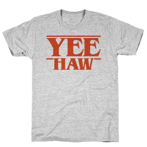Yee Haw Stranger Things Parody T-Shirt