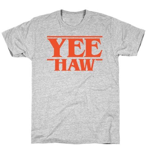 Yee Haw Stranger Things Parody T-Shirt