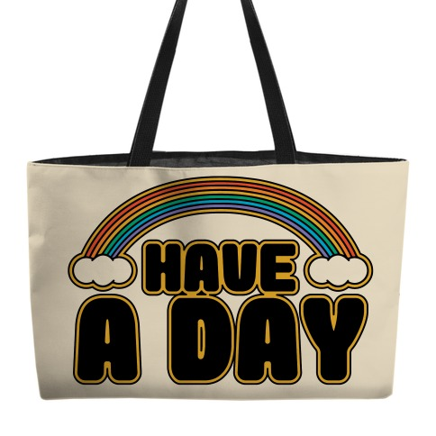Have A Day Weekender Tote