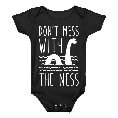 Don't Mess With The Ness Baby Onesy