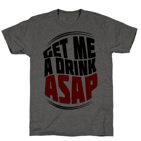 Get Me A Drink ASAP