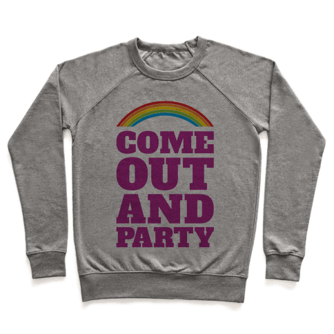 Come Out and Party Pullover